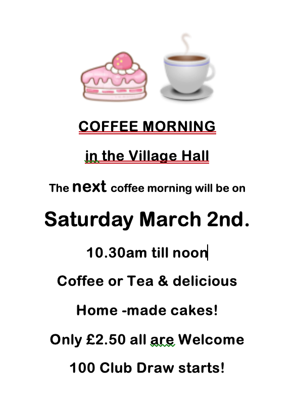 Coffee Morning and 100 Club Draw Saturday March 2nd 10.30am